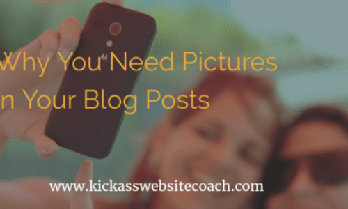 A Picture May Not Be Worth A 1,000 Words, but You Need Them In Your Posts
