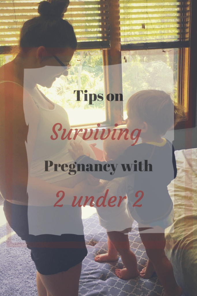 Tips on Surviving Pregnancy with 2 under 2