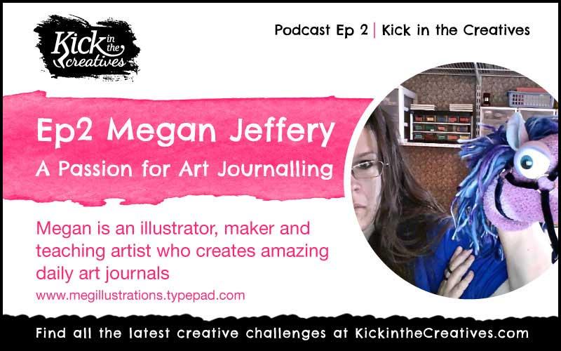 Ep 2 Megan Jeffery Art Journalling Podcast
