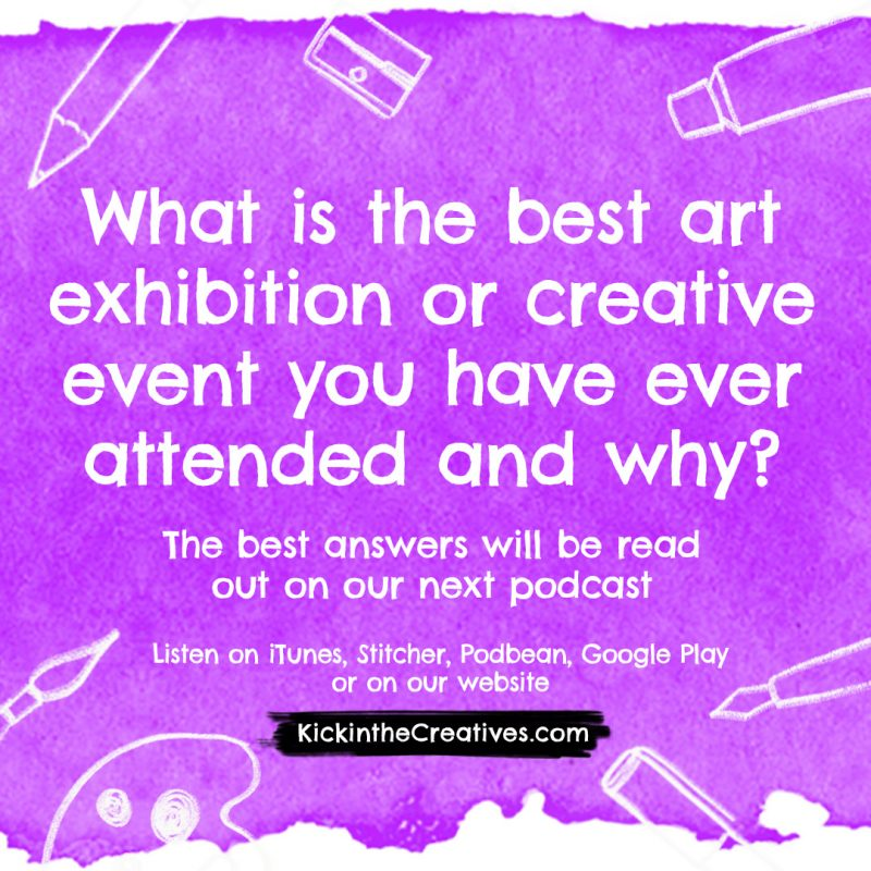 What's the best art or creative event yo u have ever attended