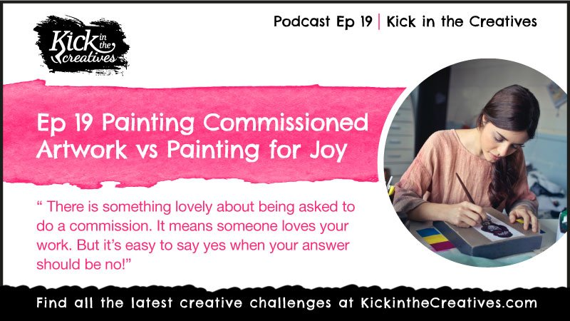 Ep 19 Painting Commissions Versus Painting for Joy