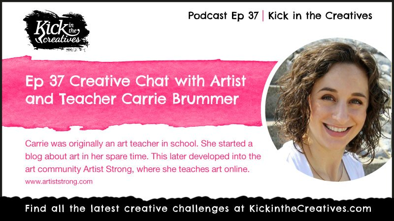 Ep 37 Creative Chat with Artist and Teacher Carrie Brummer
