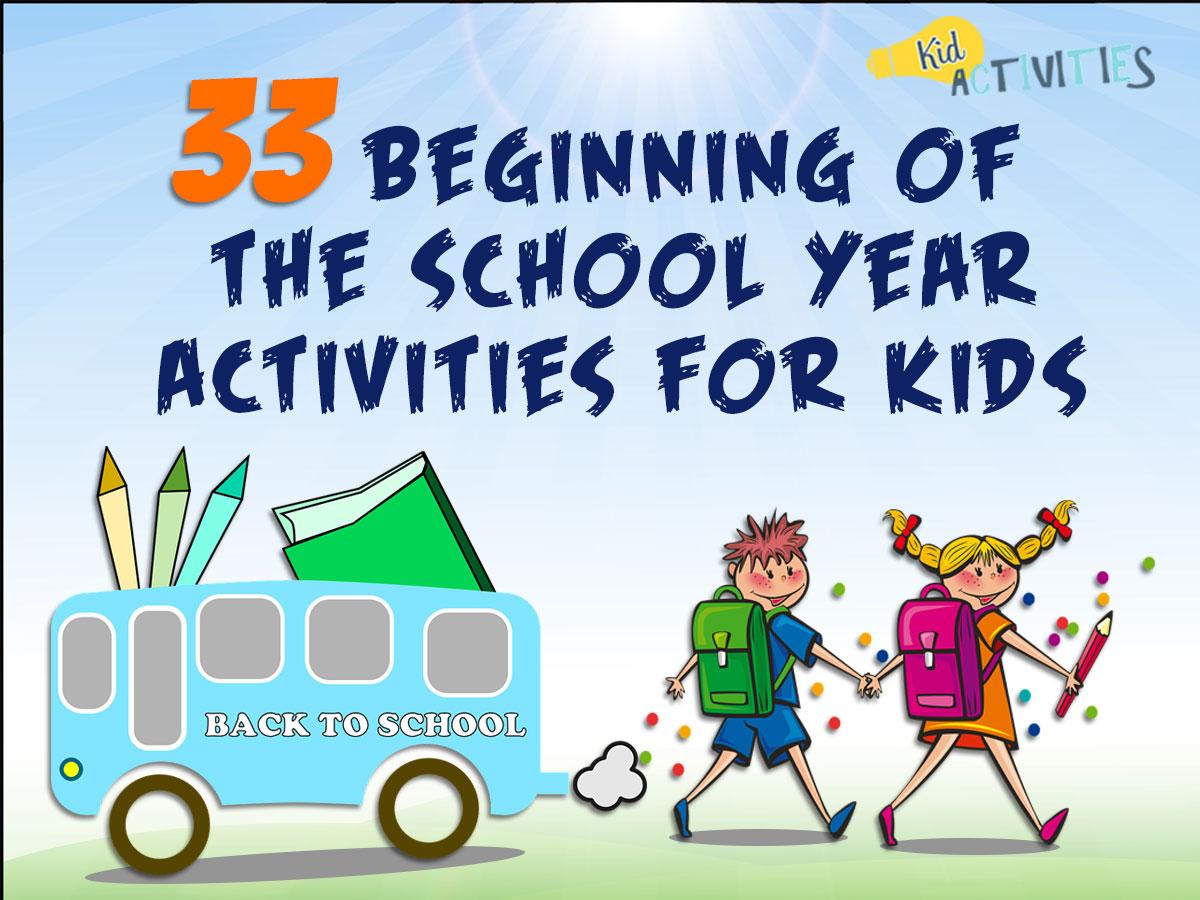 33 Beginning Of The School Year Activities For Kids