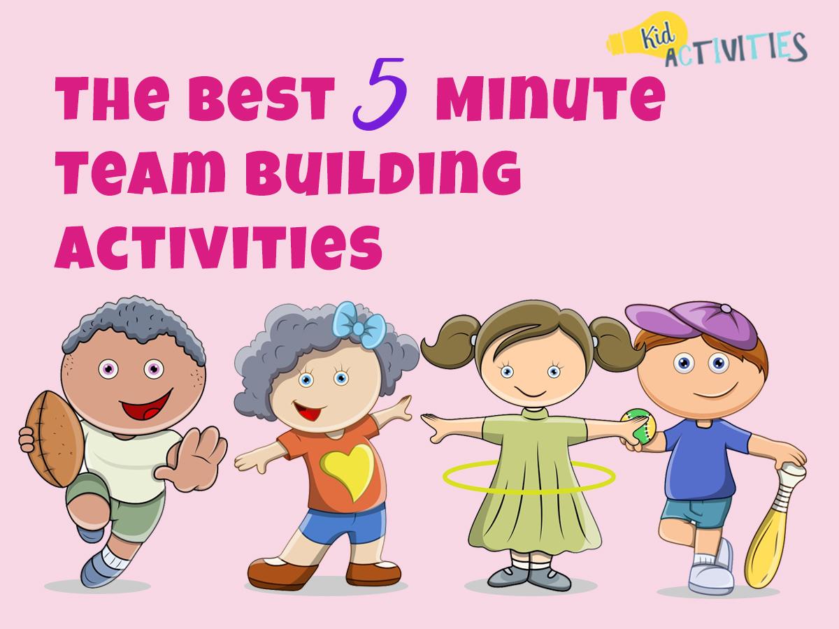 The Best 5 Minute Team Building Activities