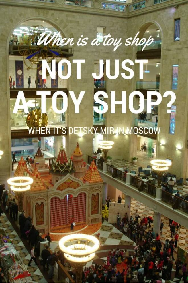 The Central Children's Store in Moscow is more than just a toy shop, it's truly a Detsky Mir, or Children's World.
