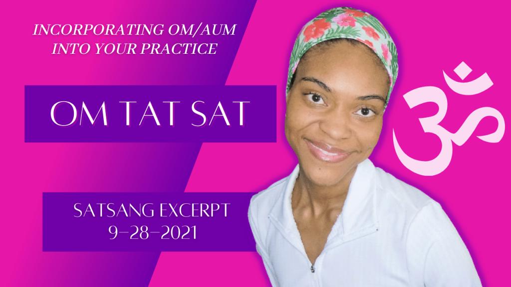 OM Tat Sat   Satsang Full Recording   9/28/2021 [With Video Excerpt]