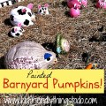 DIY Barnyard Pumpkins! - Kid Friendly Things To Do .com
