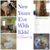 A round up of really fun ideas to celebrate New Years Eve with kids!