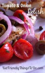 Easy Tomato & Onion Relish Recipe. Perfect for grilled fish or chicken, crackers, Bruschetta, hot dogs and fish tacos!