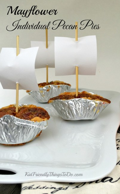 Mayflower Individual Pecan Pies- A cute and delicious fun food for Thanksgiving  - KidFriendlyThingsToDo.com