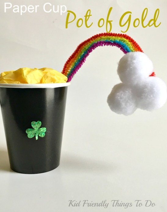 Make a Paper Cup Pot of Gold Craft For St. Patrick's Day - You can even fill it with treats! - KidFriendlyThingsToDo.com