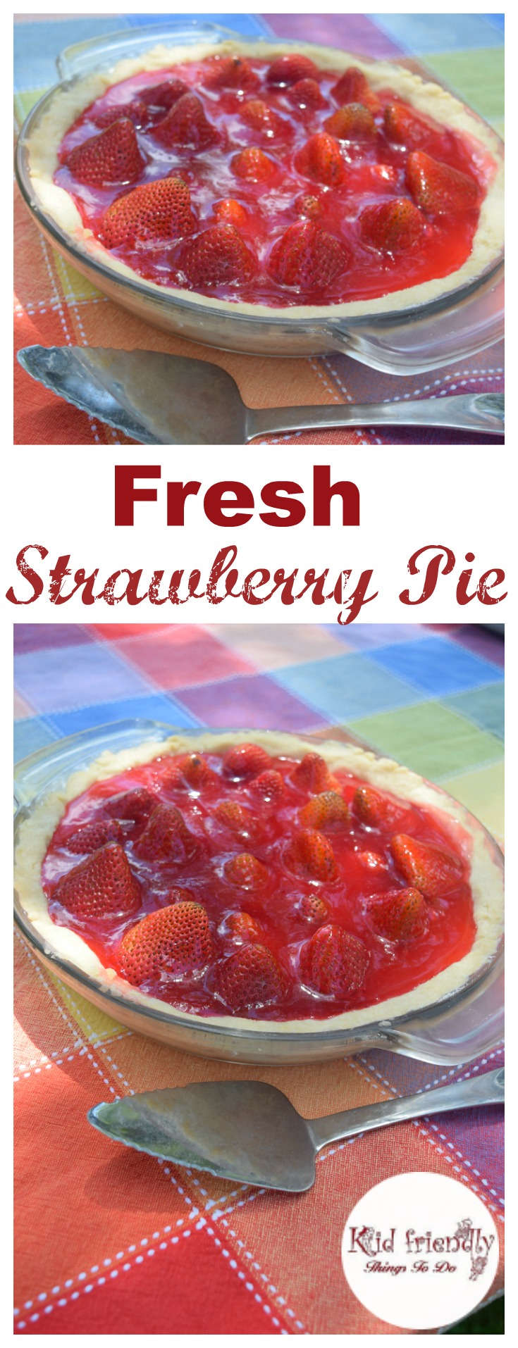Delicious No Bake Fresh Strawberry Pie - An award winning pie. perfect for back yard summer picnics and holidays. KidFriendlyThingsToDo.com