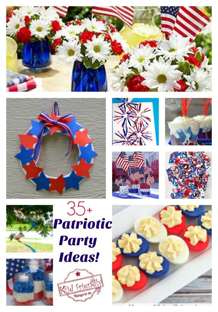 Over 35 Patriotic Themed Party Ideas Diy Decorations Crafts Fun Foods And Recipes