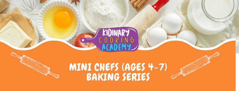 Fall #1  Thurs. In-Person Mini Chefs Baking Series (Sept-Oct)– Ages 4-7