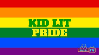Kid Lit Pride: Celebrating LGBT StoryMakers