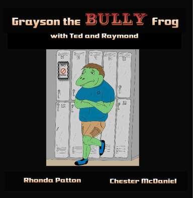 "Rhonda Patton book ""Grayson the Bully Frog"""
