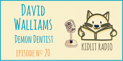 KidLit Podcast: David Walliams