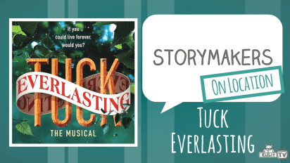 StoryMakers On Location | Tuck Everlasting