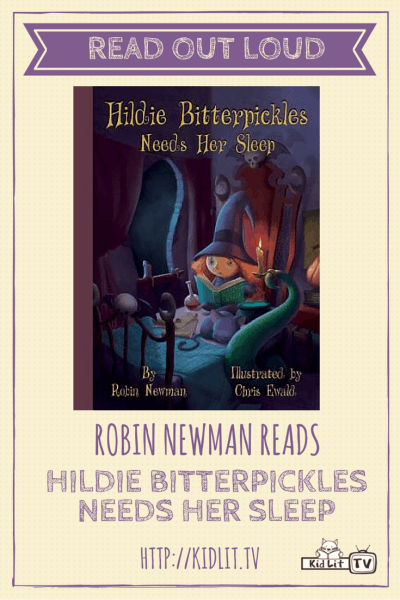 Read Out Loud - Robin Newman - Hildie Bitterpickles Needs Her Sleep