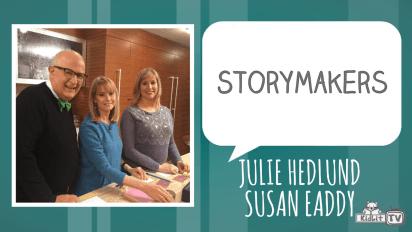 StoryMakers: Julie Hedlund & Susan Eaddy