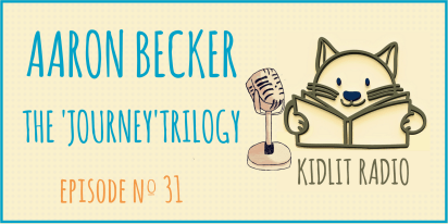 KidLit Podcast: Aaron Becker