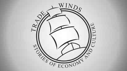 TRADE WINDS | Stories of Economy and Culture