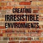 Ministry Basics: Creating Irresistible Environments Kids Will Love!