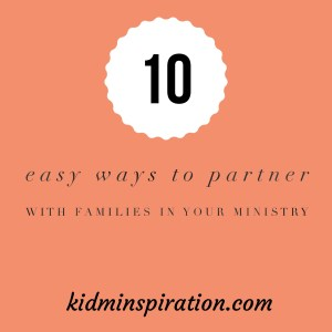 10 Easy Ways to Partner with Families in your Ministry