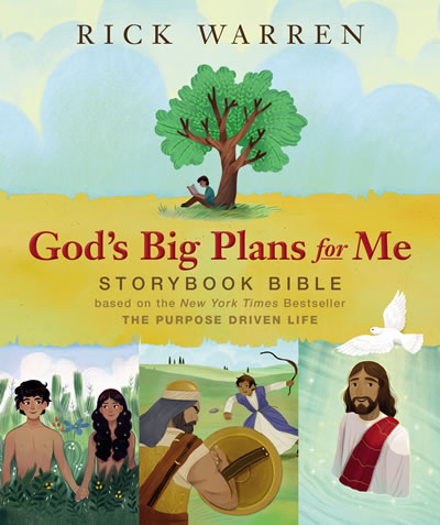 "Enter to win Rick Warren's new storybook Bible, ""God's Big Plans for Me"""