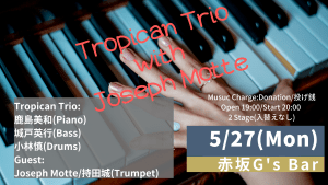 Tropican Trio with Joseph Motter @ 赤坂G's Bar