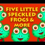 Five Little Speckled Frogs And Many More