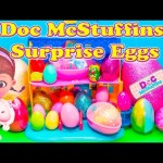 DOC MCSTUFFINS Disney Surprise Eggs  Doc MCStuffins + Paw Patrol  + Toy Story Surprise Eggs Video