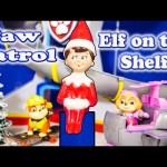 PAW PATROL  Elf on the Shelf Toys Video