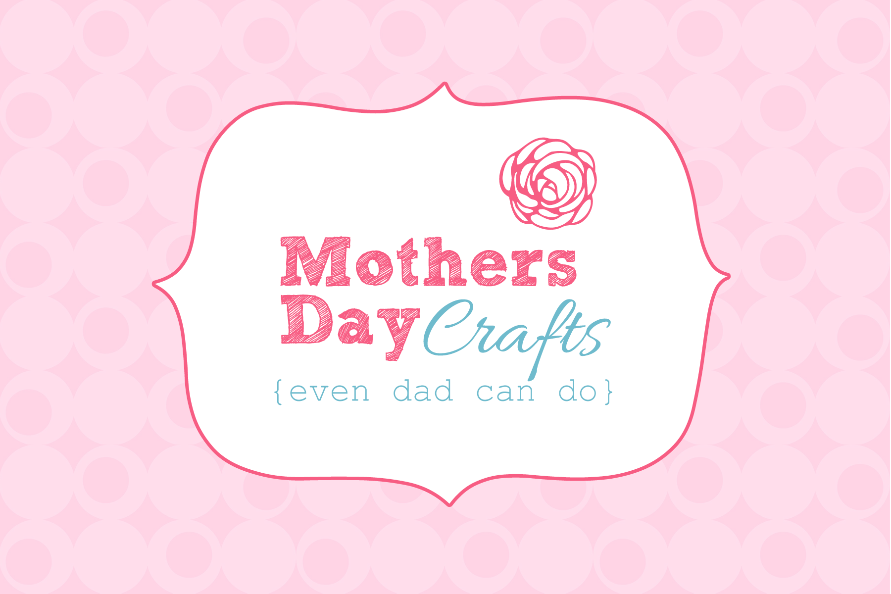 8 Simple Mother S Day Crafts