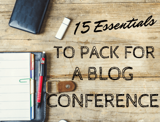 15 Essentials to Pack for a Blog Conference