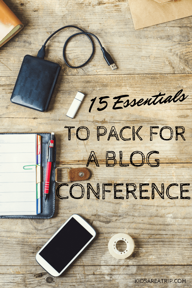 15 Essentials to Pack for a Blog Conference-Kids Are A Trip