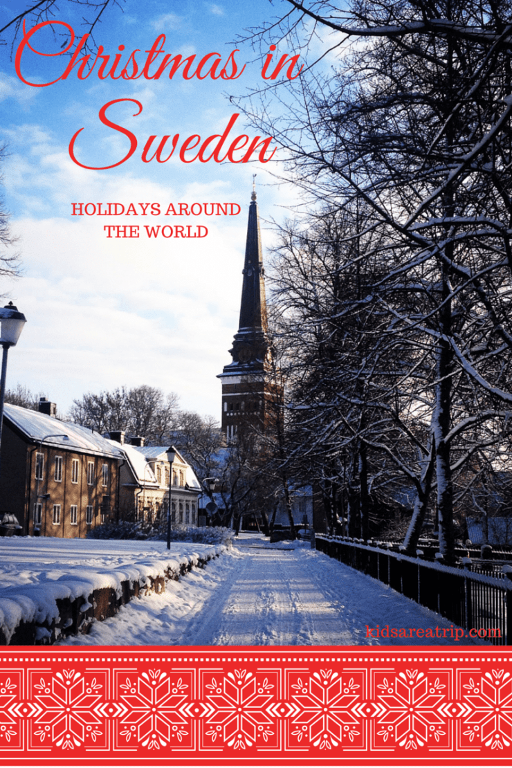 Christmas in Sweden Holiday Celebrations Around the World-Kids Are A Trip