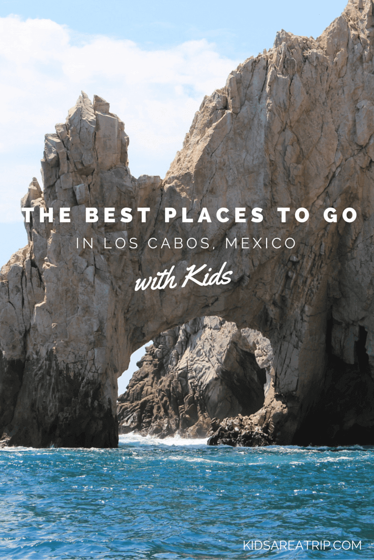 The Best Places to Go with Kids in Cabo-Kids Are A Trip
