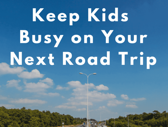 How to Keep Kids Busy on Your Next Road Trip