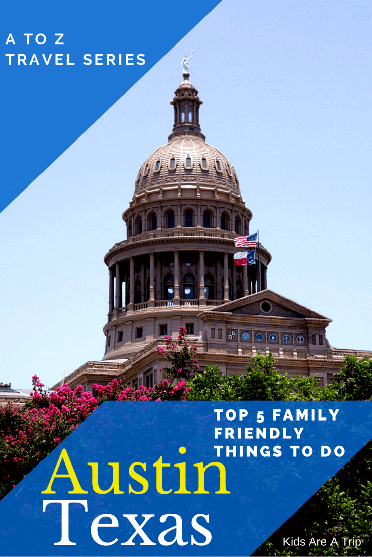 Top 5 Family Friendly Things to Do in Austin, Texas-Kids Are A Trip