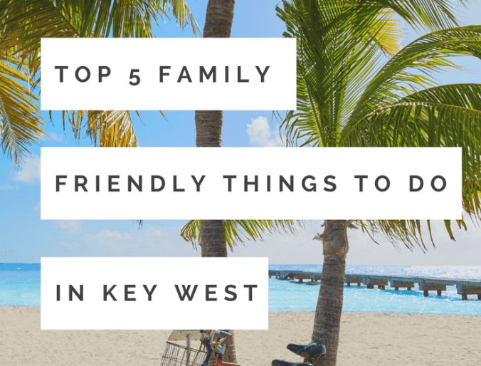 Top 5 Family Friendly Things to Do in Key West