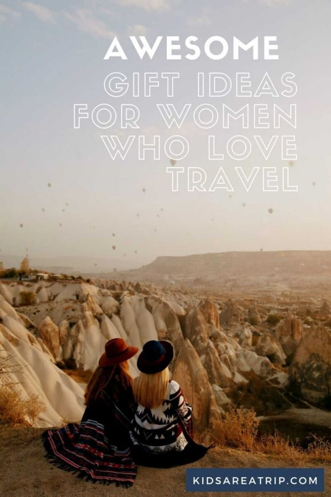 Awesome Gift Ideas for Women Who Love Travel-Kids Are A Trip