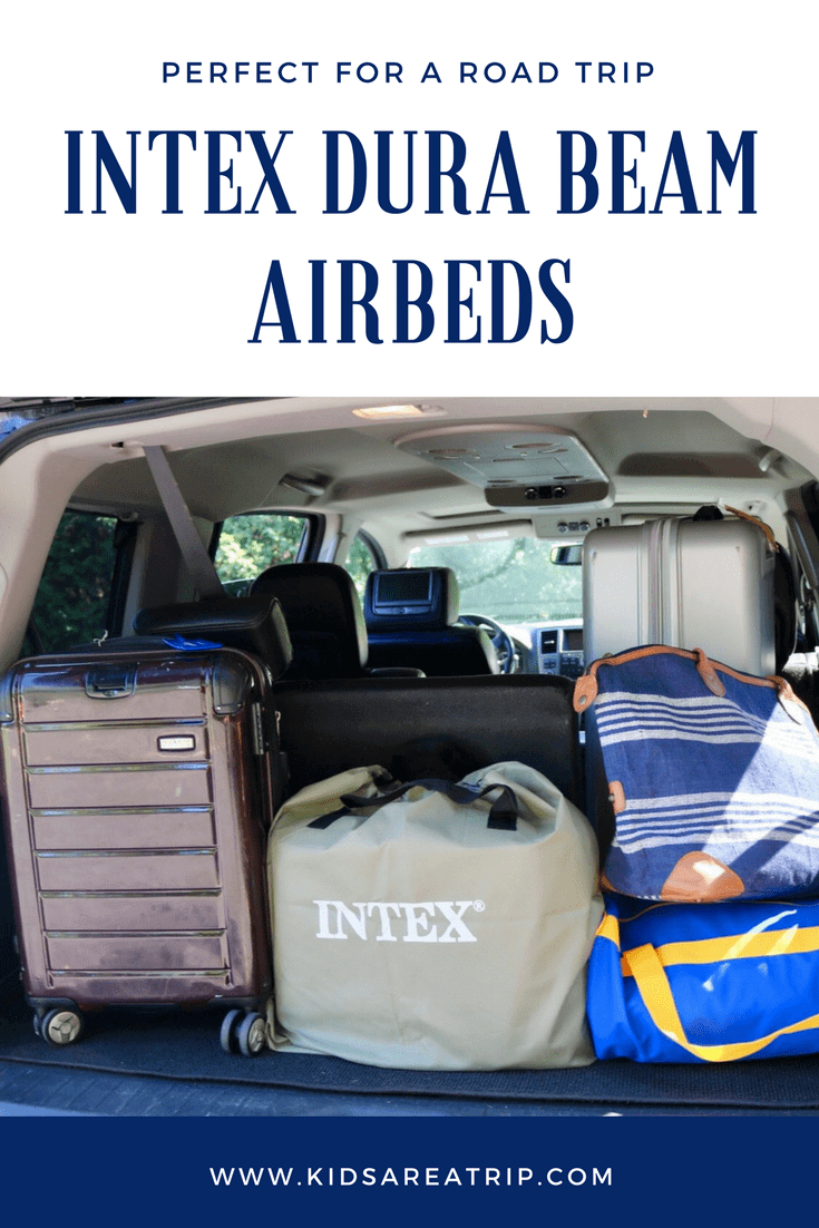 It can be difficult traveling with families, but an Intex airbed is the perfect road trip companion. - Kids Are A Trip