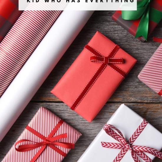Best Gifts for the Kids Who Have Everything