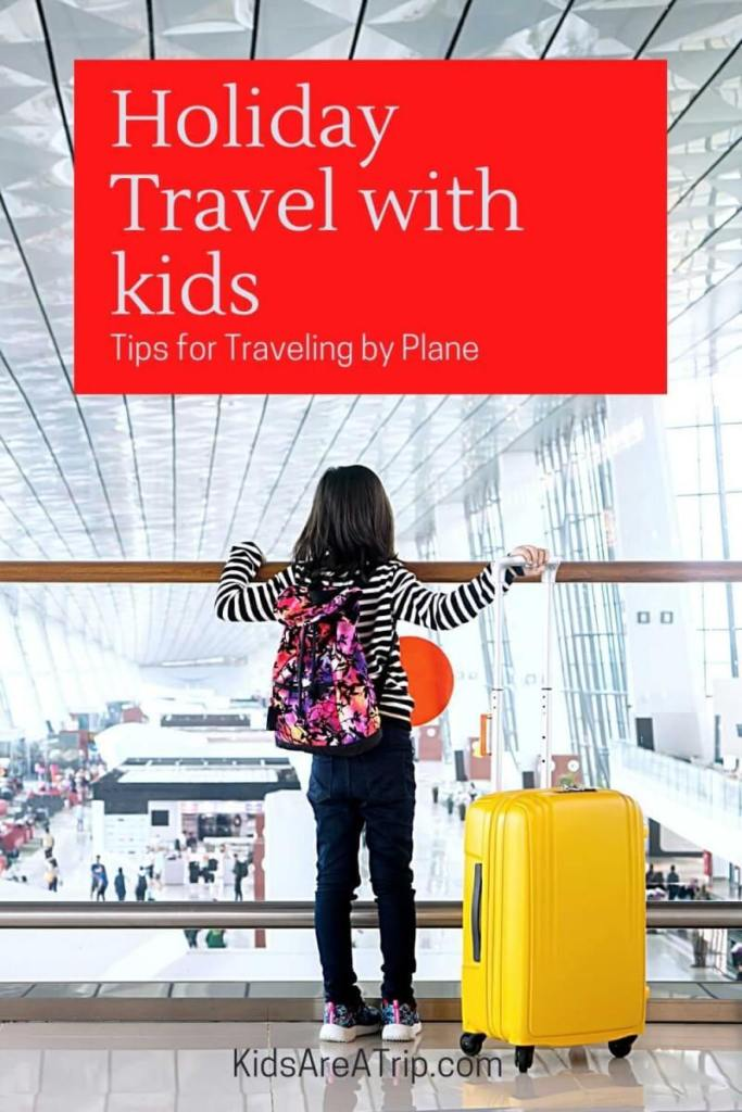 Tips for Holiday Travel with Kids Airport-Kids Are A Trip
