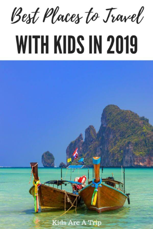 Best Family Travel Destinations 2019-Kids Are A Trip