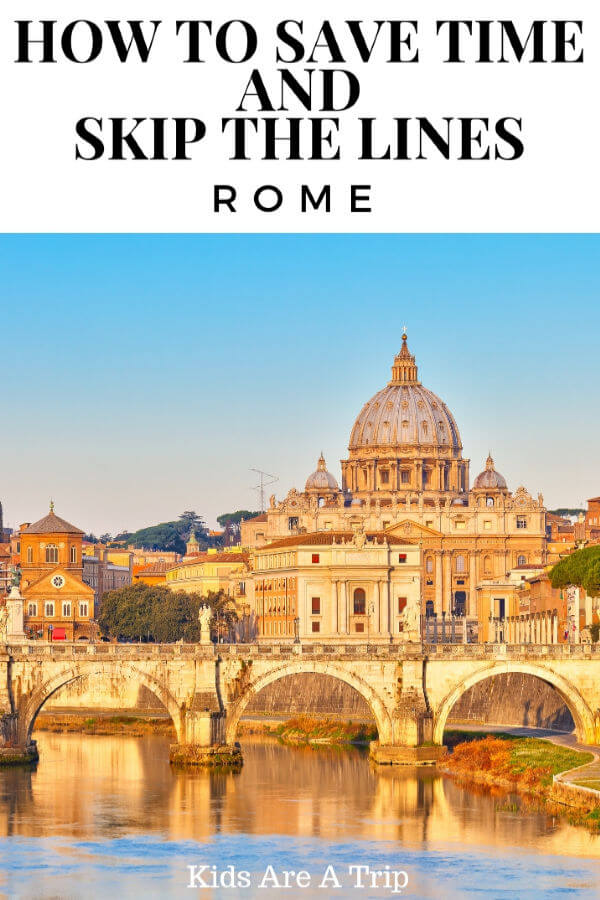 How to Save time and Skip the Lines in Rome-Kids Are A Trip