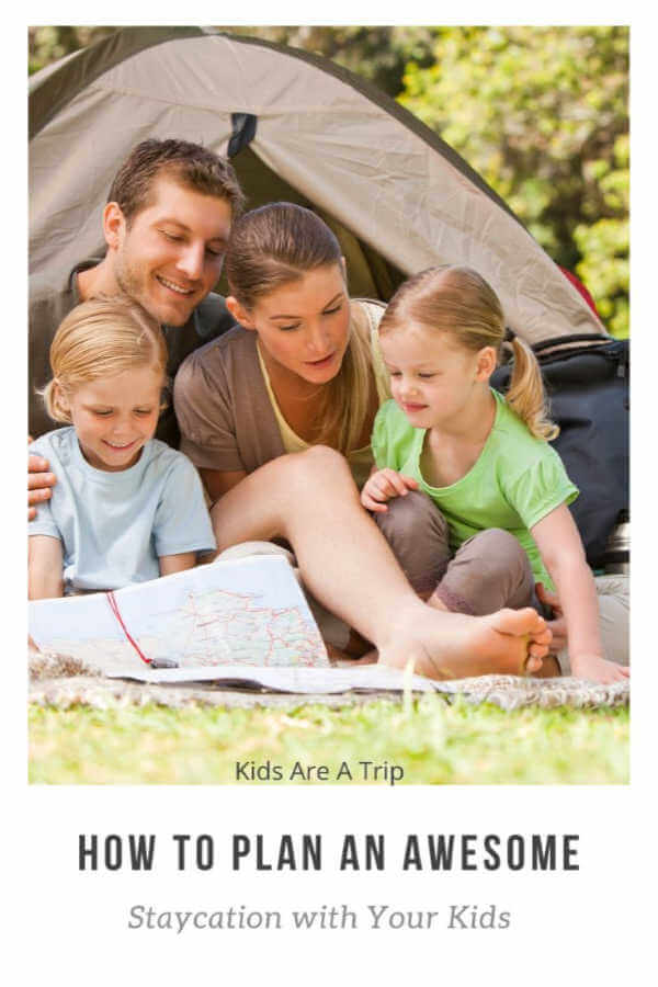 Plan a Family Staycation-Kids Are A Trip