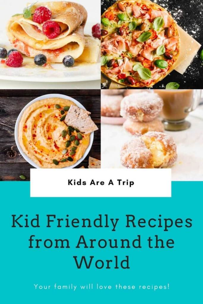Kid Friendly Recipes from Around the World