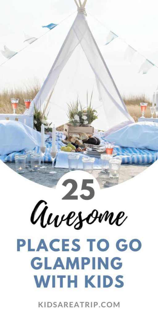 25 Awesome Places to Go Glamping with Kids-Kids Are A Trip